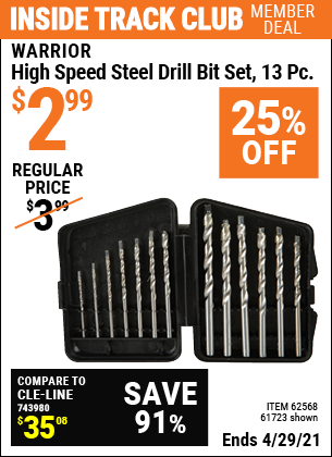Inside Track Club members can buy the WARRIOR High Speed Steel Drill Bit Set 13 Pc. (Item 61723/62568) for $2.99, valid through 4/29/2021.