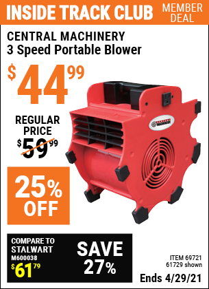 Inside Track Club members can buy the CENTRAL MACHINERY 3 Speed Portable Blower (Item 61729/69721) for $44.99, valid through 4/29/2021.