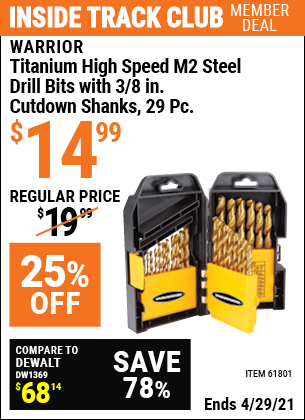 Inside Track Club members can buy the WARRIOR Titanium High Speed M2 Steel Drill Bits with 3/8 In. Cutdown Shanks 29 Pc. (Item 61801) for $14.99, valid through 4/29/2021.