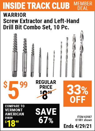 Inside Track Club members can buy the WARRIOR Screw Extractor and Left-Hand Drill Bit Combo Set 12 Pc. (Item 61981/63987) for $5.99, valid through 4/29/2021.