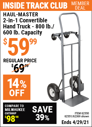 Inside Track Club members can buy the HAUL-MASTER 2-in-1 Convertible Hand Truck (Item 62369/62550/62551) for $59.99, valid through 4/29/2021.