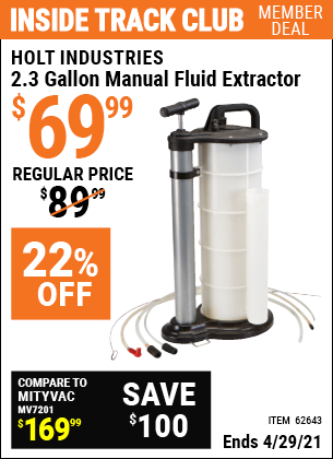 Inside Track Club members can buy the HOLT INDUSTRIES 2.3 gallon Manual Fluid Extractor (Item 62643) for $69.99, valid through 4/29/2021.