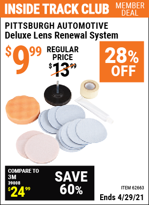 Inside Track Club members can buy the PITTSBURGH AUTOMOTIVE Deluxe Lens Renewal System (Item 62663) for $9.99, valid through 4/29/2021.