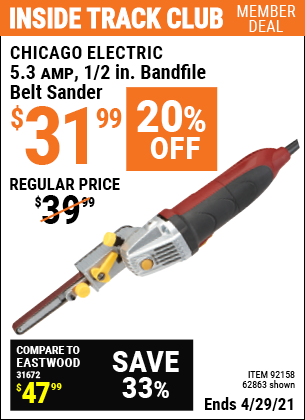 Inside Track Club members can buy the CHICAGO ELECTRIC 5.3 Amp 1/2 in. Heavy Duty Bandfile Belt Sander (Item 62863/92158) for $31.99, valid through 4/29/2021.