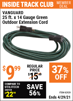 Inside Track Club members can buy the VANGUARD 25 ft. x 14 Gauge Green Outdoor Extension Cord (Item 62929) for $9.99, valid through 4/29/2021.
