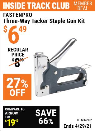 Inside Track Club members can buy the FASTENPRO Three-Way Tacker Staple Gun Kit (Item 62992) for $6.49, valid through 4/29/2021.