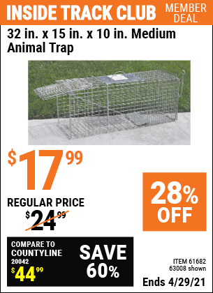 Inside Track Club members can buy the 32 in. x 15 in. x 10 in. Medium Animal Trap (Item 63008/61682) for $17.99, valid through 4/29/2021.