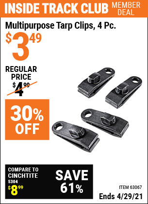 Inside Track Club members can buy the HFT Multipurpose Tarp Clips 4 Pc. (Item 63067) for $3.49, valid through 4/29/2021.