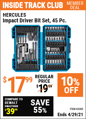 Inside Track Club members can buy the HERCULES Hercules Impact Driver Bit Set 45 Piece (Item 63383) for $17.99, valid through 4/29/2021.