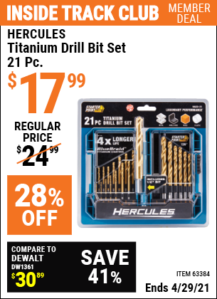 Inside Track Club members can buy the HERCULES Hercules Titanium Drill Bit Set 21 Piece (Item 63384) for $17.99, valid through 4/29/2021.