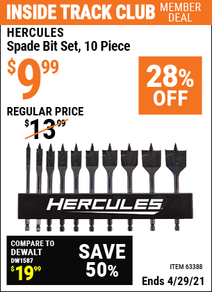 Inside Track Club members can buy the HERCULES Spade Bit Set 10 Piece (Item 63388) for $9.99, valid through 4/29/2021.