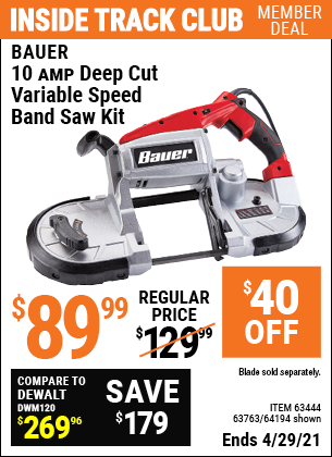 Inside Track Club members can buy the BAUER 10 Amp Deep Cut Variable Speed Band Saw Kit (Item 63444/64194/63763) for $89.99, valid through 4/29/2021.