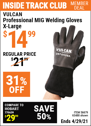 Inside Track Club members can buy the VULCAN Professional MIG Welding Gloves (Item 63488/56679) for $14.99, valid through 4/29/2021.