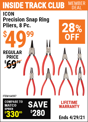 Inside Track Club members can buy the ICON Precision Snap Ring Pliers 8 Pc. (Item 63841/64597) for $49.99, valid through 4/29/2021.