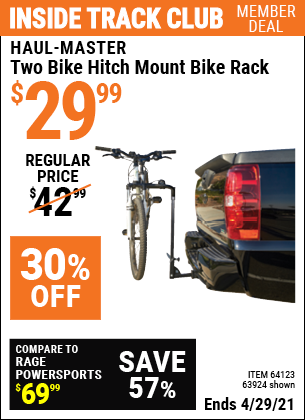 Inside Track Club members can buy the HAUL-MASTER Two Bike Hitch Mount Bike Rack (Item 63924/64123) for $29.99, valid through 4/29/2021.