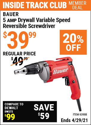 Inside Track Club members can buy the BAUER 5 Amp Heavy Duty Drywall Variable Speed Reversible Screwdriver (Item 63988) for $39.99, valid through 4/29/2021.