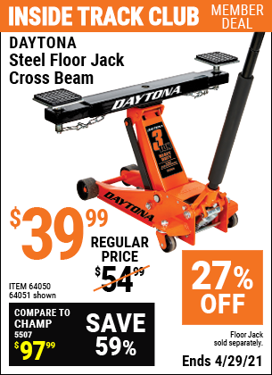Inside Track Club members can buy the DAYTONA Steel Floor Jack Cross Beam (Item 64051/64050) for $39.99, valid through 4/29/2021.