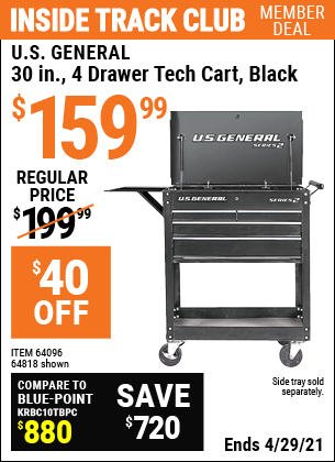 Inside Track Club members can buy the U.S. GENERAL 30 In. 4 Drawer Tech Cart (Item 64096/64818/56390/56386/56391/56387/56392/56393/6394 ) for $159.99, valid through 4/29/2021.