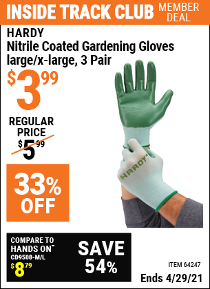 Inside Track Club members can buy the HARDY Nitrile Coated Gardening Gloves Large/X-Large 3 Pr. (Item 64247) for $3.99, valid through 4/29/2021.