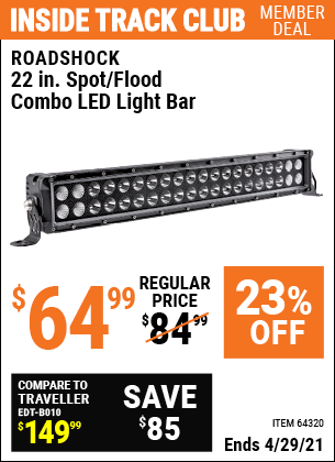 Inside Track Club members can buy the ROADSHOCK 22 in. Spot/Flood Combo LED Light Bar (Item 64320) for $64.99, valid through 4/29/2021.