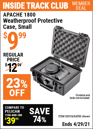 Inside Track Club members can buy the APACHE 1800 Weatherproof Protective Case (Item 64550/63518) for $9.99, valid through 4/29/2021.