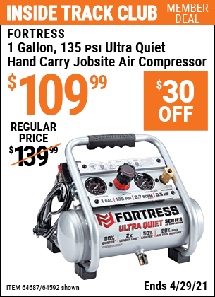 Inside Track Club members can buy the FORTRESS 1 Gallon 0.5 HP 135 PSI Ultra Quiet Oil-Free Professional Air Compressor (Item 64592/64687) for $109.99, valid through 4/29/2021.