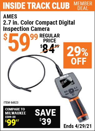 Inside Track Club members can buy the AMES 2.7 in. Color Compact Digital Inspection Camera (Item 64623) for $59.99, valid through 4/29/2021.