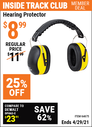 Inside Track Club members can buy the WESTERN SAFETY Hearing Protector (Item 64675) for $8.99, valid through 4/29/2021.
