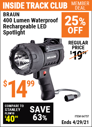 Inside Track Club members can buy the BRAUN 400 Lumen Waterproof Rechargeable LED Spotlight (Item 64757) for $14.99, valid through 4/29/2021.