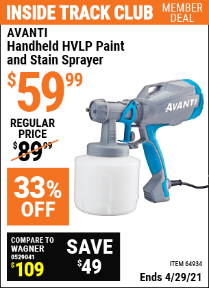 Inside Track Club members can buy the AVANTI Handheld HVLP Paint & Stain Sprayer (Item 64934) for $59.99, valid through 4/29/2021.