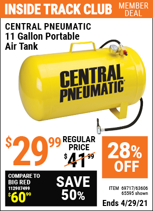 Inside Track Club members can buy the CENTRAL PNEUMATIC 11 gallon Portable Air Tank (Item 65595/69717/63606) for $29.99, valid through 4/29/2021.