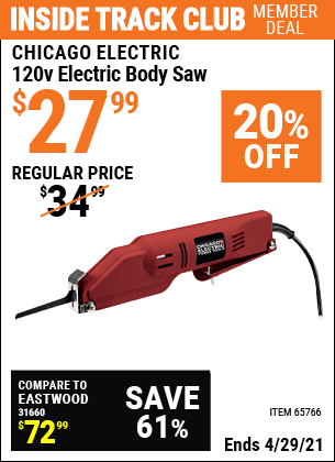 Inside Track Club members can buy the CHICAGO ELECTRIC 120 Volt Electric Body Saw (Item 65766) for $27.99, valid through 4/29/2021.