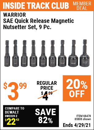 Inside Track Club members can buy the WARRIOR SAE Quick Release Magnetic Nutsetter Set 9 Pc. (Item 65806/68478) for $3.99, valid through 4/29/2021.