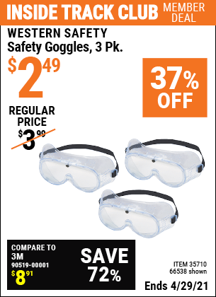 Inside Track Club members can buy the WESTERN SAFETY Safety Goggles 3 Pk. (Item 66538/35710) for $2.49, valid through 4/29/2021.