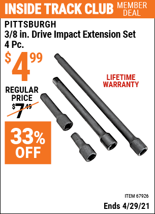 Inside Track Club members can buy the PITTSBURGH 3/8 in. Drive Impact Extension Set 4 Pc. (Item 67926) for $4.99, valid through 4/29/2021.