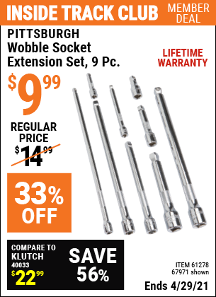 Inside Track Club members can buy the PITTSBURGH Wobble Socket Extension Set 9 Pc. (Item 67971/61278) for $9.99, valid through 4/29/2021.