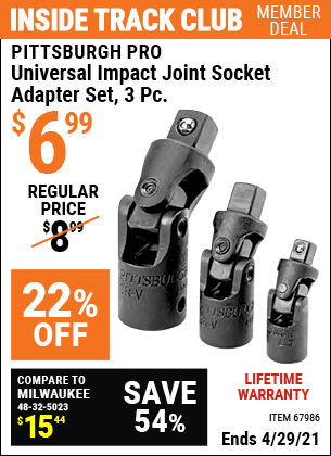 Inside Track Club members can buy the PITTSBURGH Universal Impact Joint Socket Adapter Set3 Pc. (Item 67986) for $6.99, valid through 4/29/2021.
