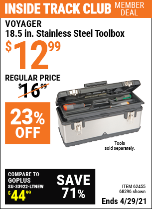 Inside Track Club members can buy the VOYAGER 18.5 In Stainless Steel Toolbox (Item 68296/62455) for $12.99, valid through 4/29/2021.