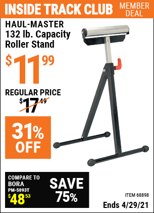 Inside Track Club members can buy the HAUL-MASTER 132 lb. Capacity Roller Stand (Item 68898) for $11.99, valid through 4/29/2021.