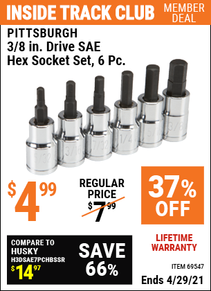 Inside Track Club members can buy the PITTSBURGH 3/8 in. Drive SAE Hex Socket Set 6 Pc. (Item 69547) for $4.99, valid through 4/29/2021.