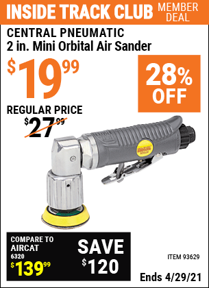 Inside Track Club members can buy the CENTRAL PNEUMATIC 2 in. Mini Orbital Air Sander (Item 93629) for $19.99, valid through 4/29/2021.