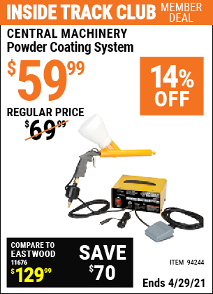 Inside Track Club members can buy the CENTRAL MACHINERY Powder Coating System (Item 94244) for $59.99, valid through 4/29/2021.