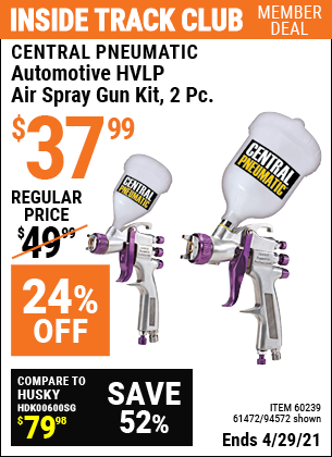 Inside Track Club members can buy the CENTRAL PNEUMATIC Automotive HVLP Air Spray Gun Kit 2 Pc. (Item 94572/60239/61472) for $37.99, valid through 4/29/2021.