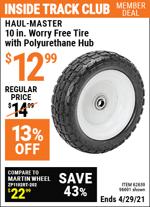 Inside Track Club members can buy the HAUL-MASTER 10 in. Worry Free Tire with Polyurethane Hub (Item 96691/62639) for $12.99, valid through 4/29/2021.