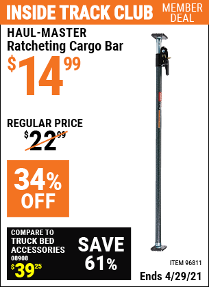 Inside Track Club members can buy the HAUL-MASTER Ratcheting Cargo Bar (Item 96811) for $14.99, valid through 4/29/2021.