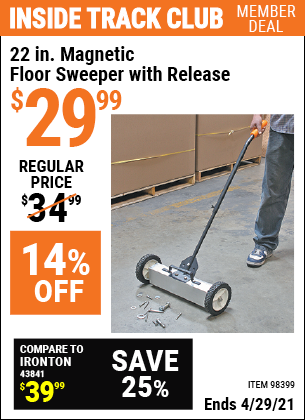Inside Track Club members can buy the 22 In. Magnetic Floor Sweeper with Release (Item 98399) for $29.99, valid through 4/29/2021.