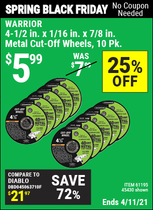 Buy the WARRIOR 4-1/2 in. 40 Grit Metal Cut-off Wheel 10 Pk. (Item 45430/61195) for $5.99, valid through 4/11/2021.
