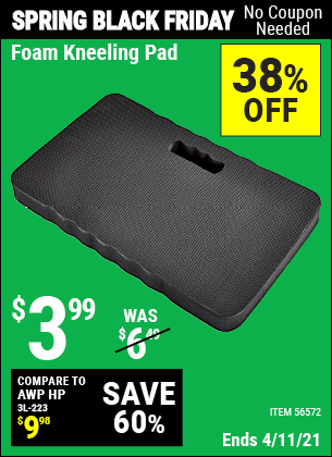 Buy the Heavy Duty Foam Kneeling Pad (Item 56572) for $3.99, valid through 4/11/2021.