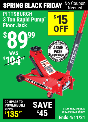 Buy the PITTSBURGH AUTOMOTIVE 3 Ton Steel Heavy Duty Floor Jack With Rapid Pump (Item 56624/56621/56622/56623) for $89.99, valid through 4/11/2021.