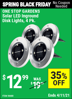 Buy the ONE STOP GARDENS Inground Solar Disk Lights, 4 Pc. (Item 56680) for $12.99, valid through 4/11/2021.